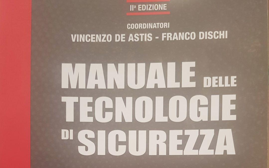IL MANUALE DELLE TECNOLOGIE DI SICUREZZA: UN INEGUAGLIABILE TESTO PER GLI ESPERTI DEL SETTORE.