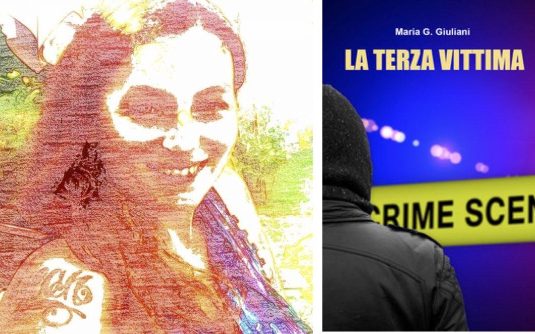 """""""LA TERZA VITTIMA"""", UN ROMANZO CRIME DELLA NOSTRA CRIMINOLOGA MARIA G. GIULIANI"""