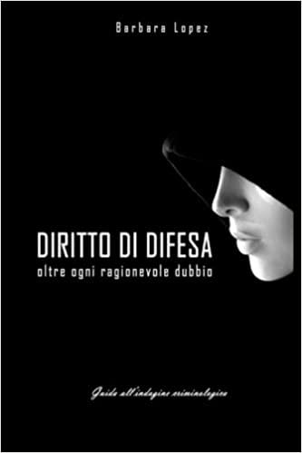 DIRITTO DI DIFESA: OLTRE OGNI RAGIONEVOLE DUBBIO